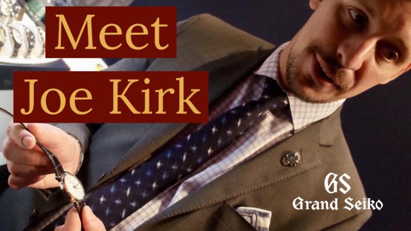Meet Joe Kirk Grand Seiko Live